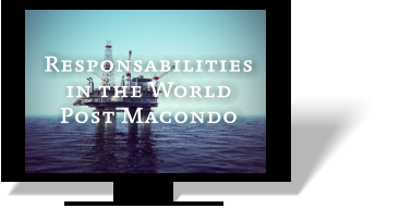 Responsabilities in the World Post Macondo